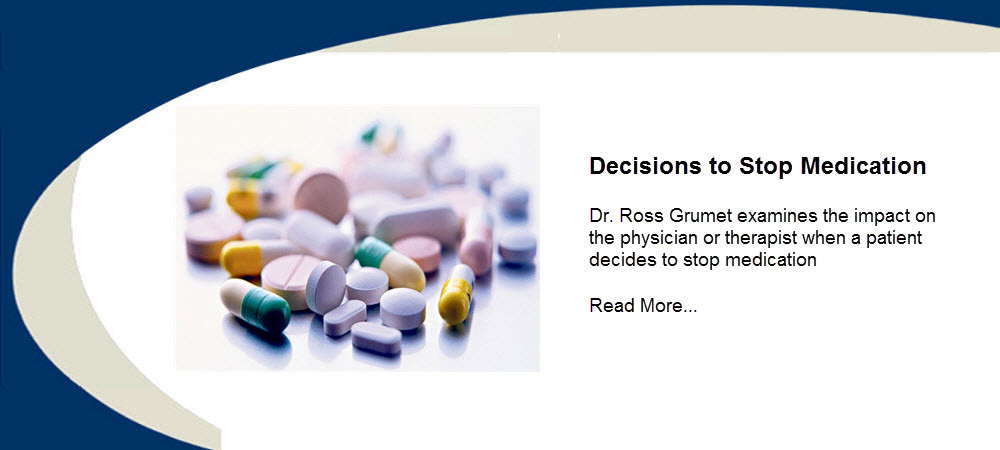 Dr. Ross Grumet examines the impact on the physician or therapist when a patient decides to stop medication