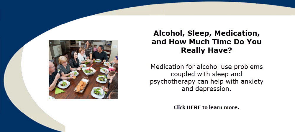 Medication for alcohol use problems coupled with sleep and psychotherapy can help with anxiety and depression.