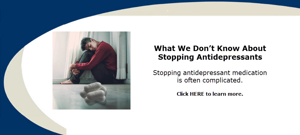 Stopping antidepressant medication is often complicated. What We Don't Know About Stopping Antidepressants