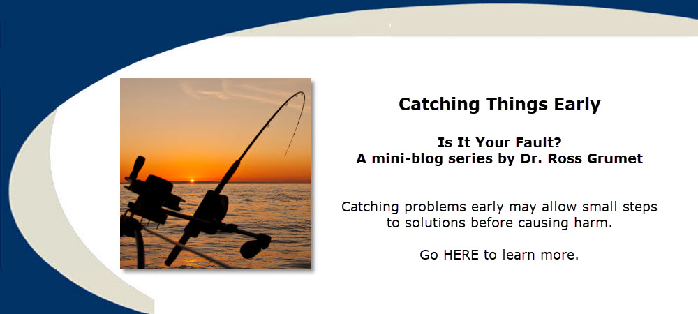 Catching Things Early by Dr. Ross Grumet