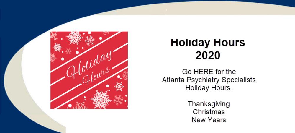 Atlanta Psychiatry Specialists Holiday Hours 2020